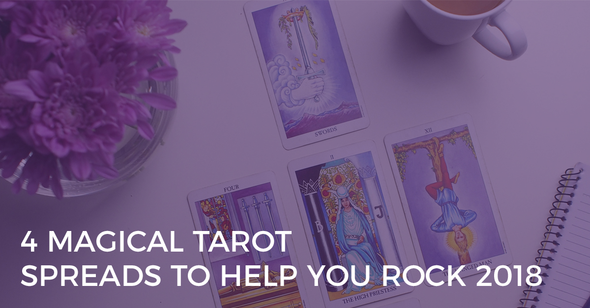 4 Magical Tarot Spreads to Help You Rock 2018