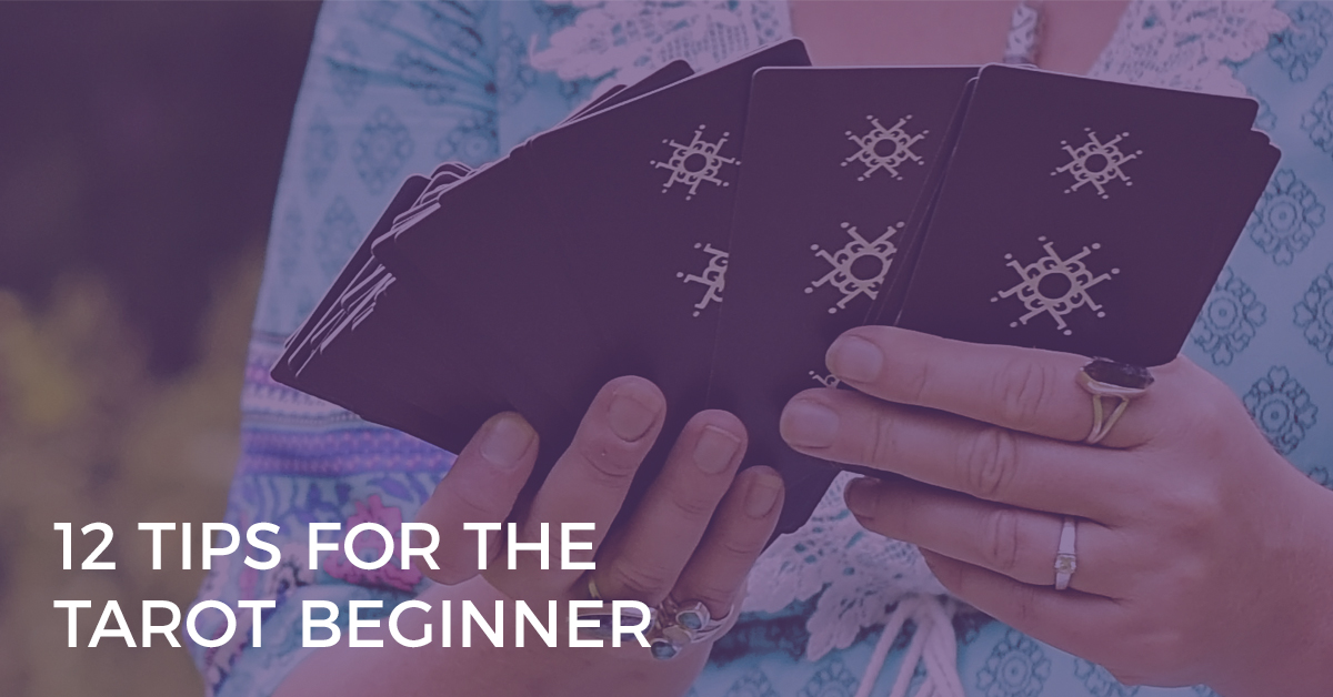 12 tips for the tarot beginner