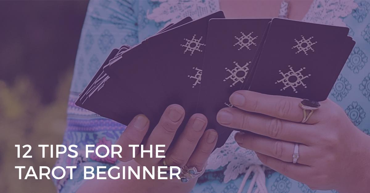 12 tips for the tarot beginner