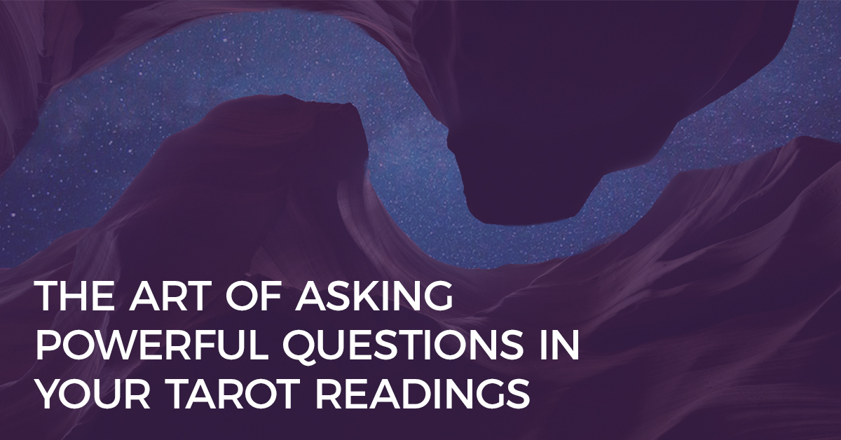 asking powerful questions in your tarot readings