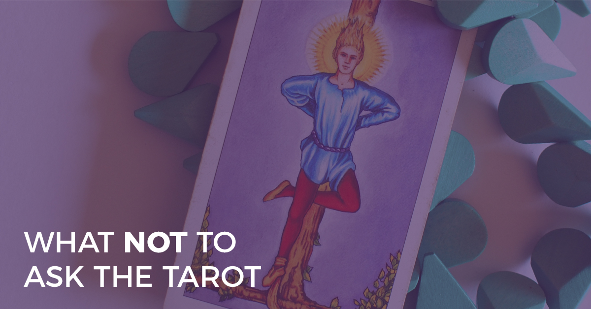 what not to ask the tarot