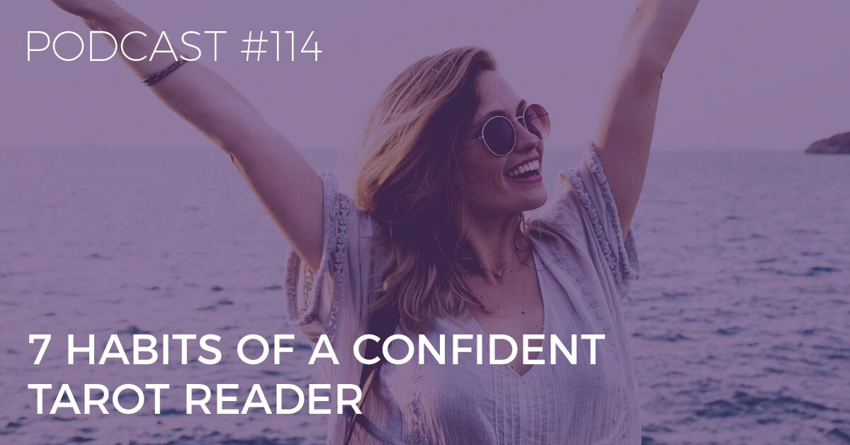 BTP114: 7 Habits of a Confident Tarot Reader