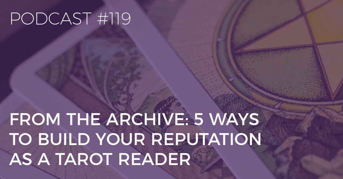 5 ways to build your reputation as a tarot reader