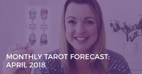 monthly tarot forecast april 2018