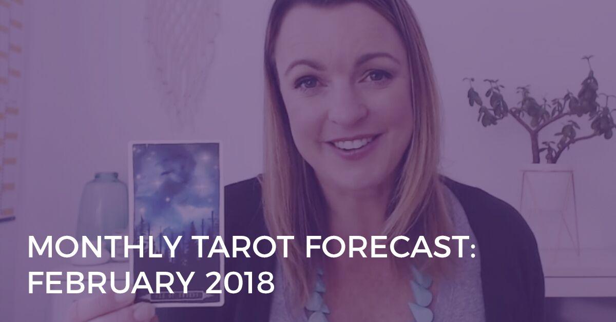monthly tarot forecast february 2018