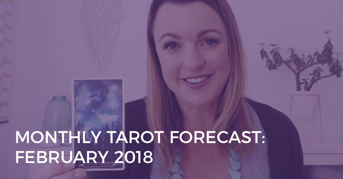 monthly tarot forecast february 2018