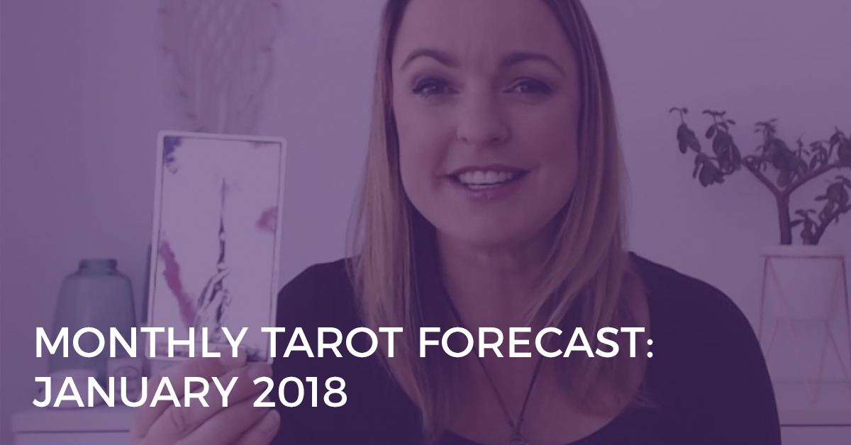 january 2018 monthly tarot forecast