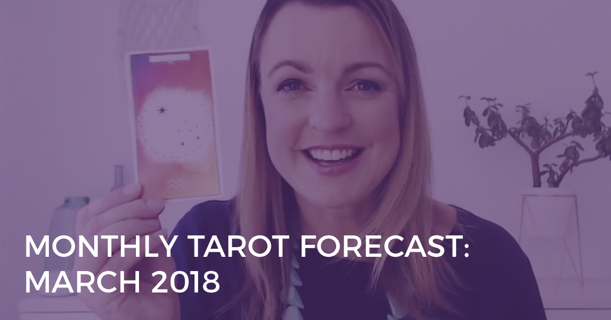 Monthly Tarot Forecast for March 2018