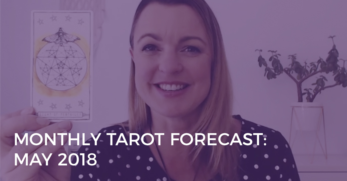 Monthly Tarot Forecast for May 2018
