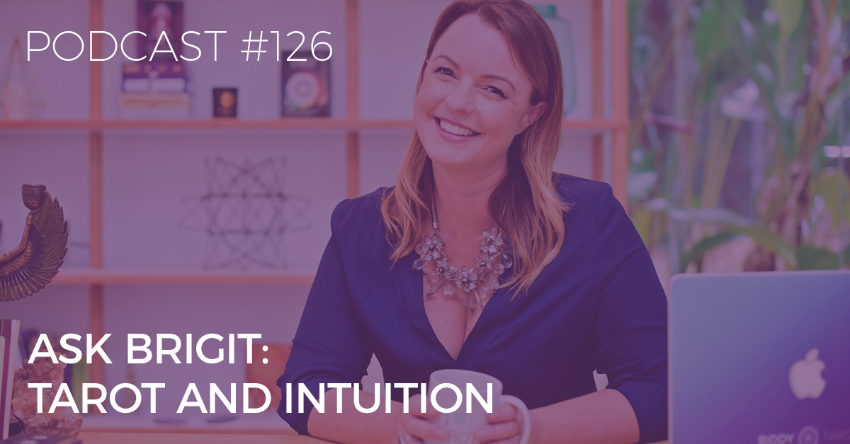 BTP126: Ask Brigit – Tarot and Intuition