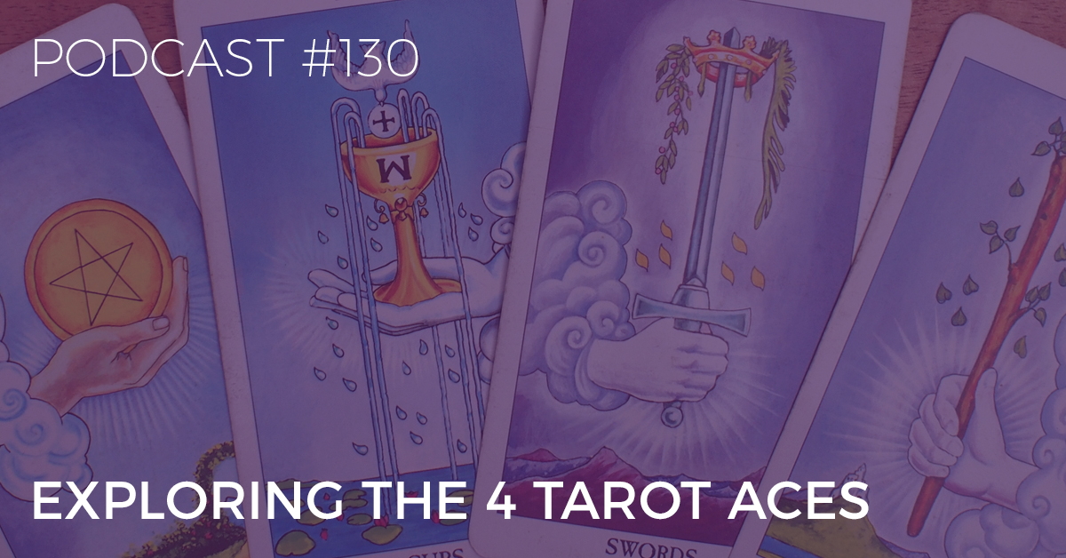 BTP130: Exploring the Four Tarot Aces