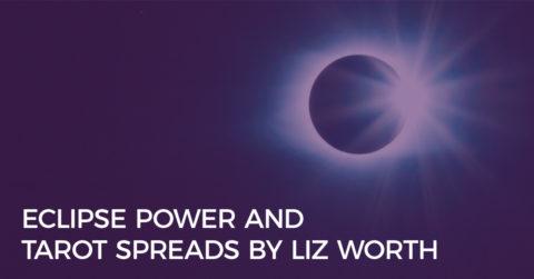 eclipse power and tarot spreads liz worth