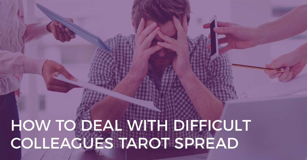 Dealing with Difficult Colleagues Tarot Card Spread