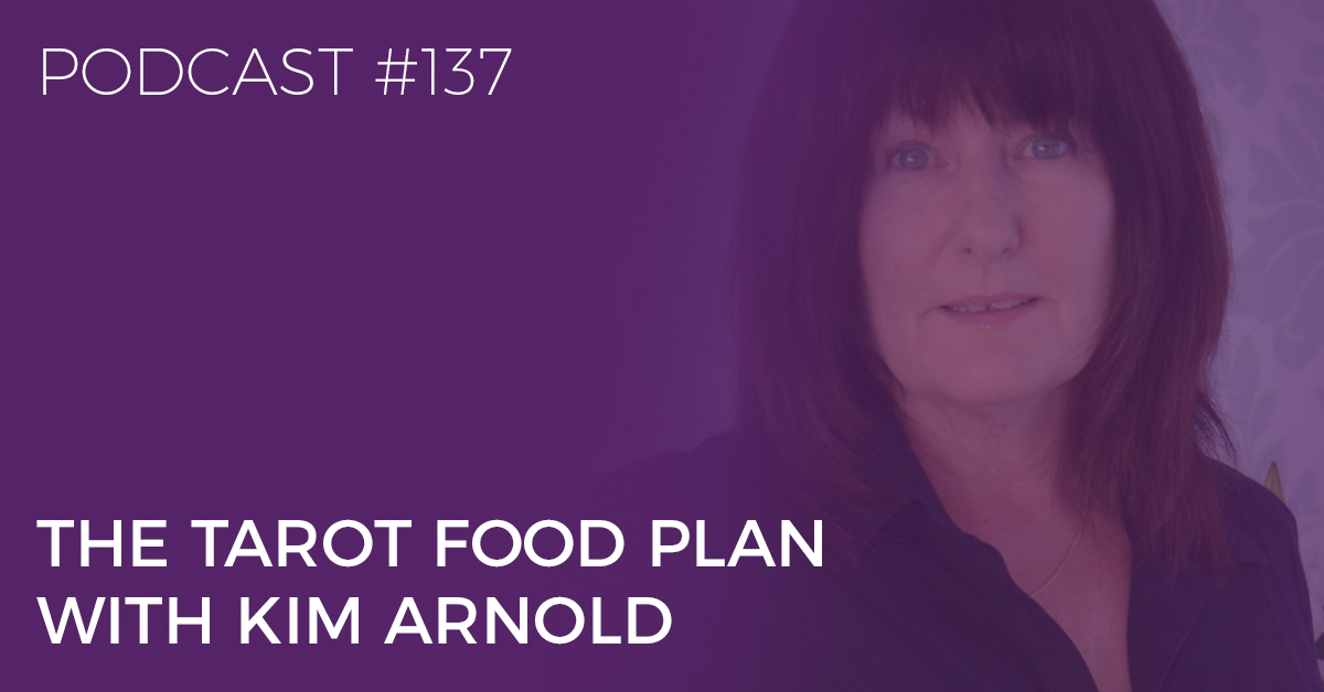 BTP137: The Tarot Food Plan with Kim Arnold