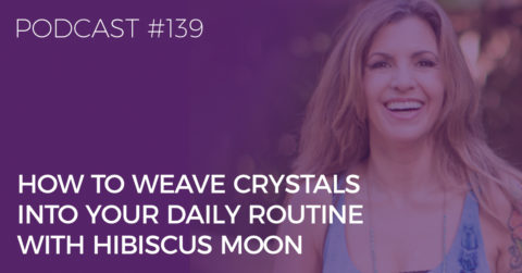 weave crystals into your daily routine with hibiscus moon