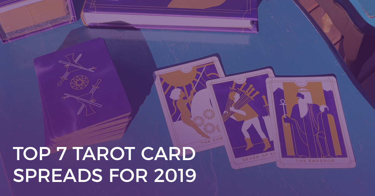 Top 7 Tarot Card Spreads for 2019