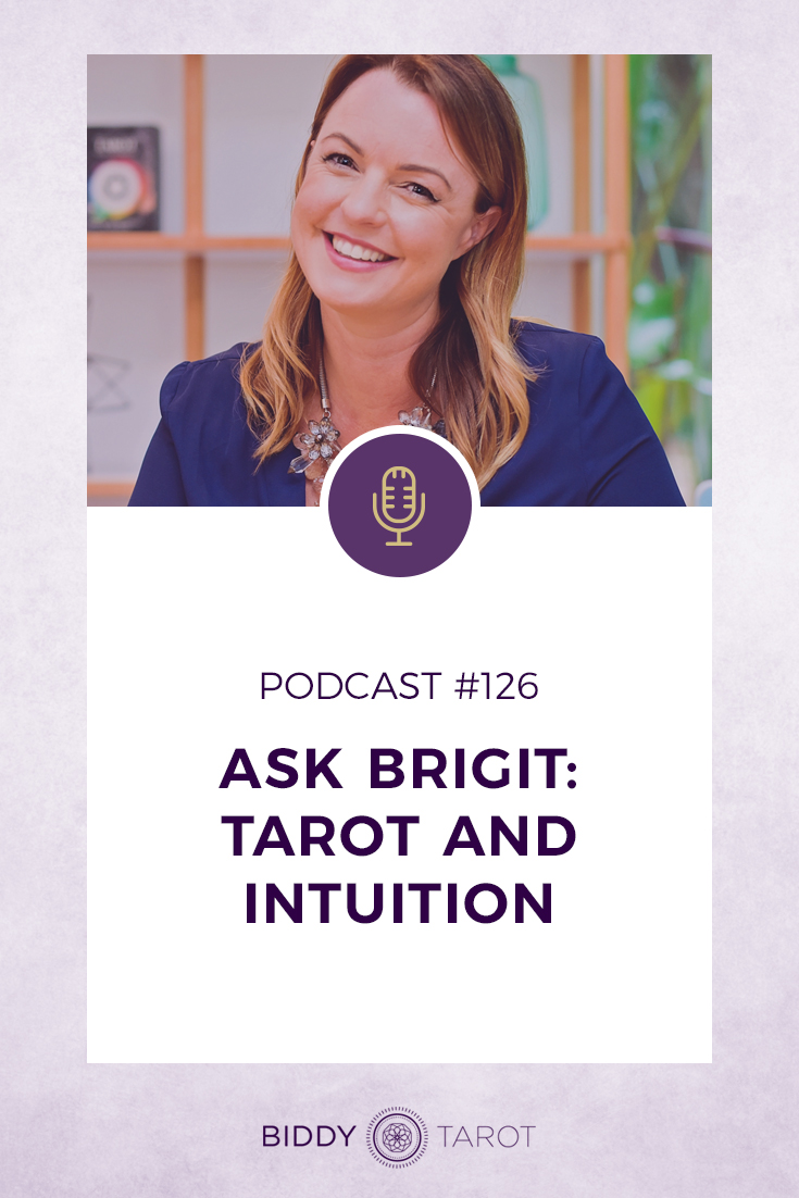 Ask Brigit: Tarot and Intuition | Biddy Tarot Podcast