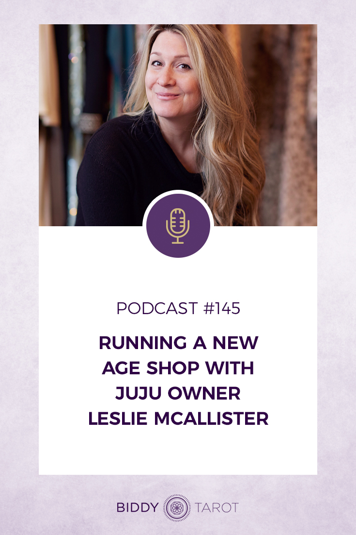 Running a New Age Shop with JuJu owner Leslie McAllister | Biddy Tarot Podcast