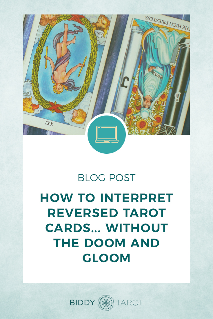 How to Interpret Reversed Tarot Cards without the Doom and Gloom | Biddy Tarot Blog | The World Reversed and The High Priestess Reversed from the Radiant Tarot
