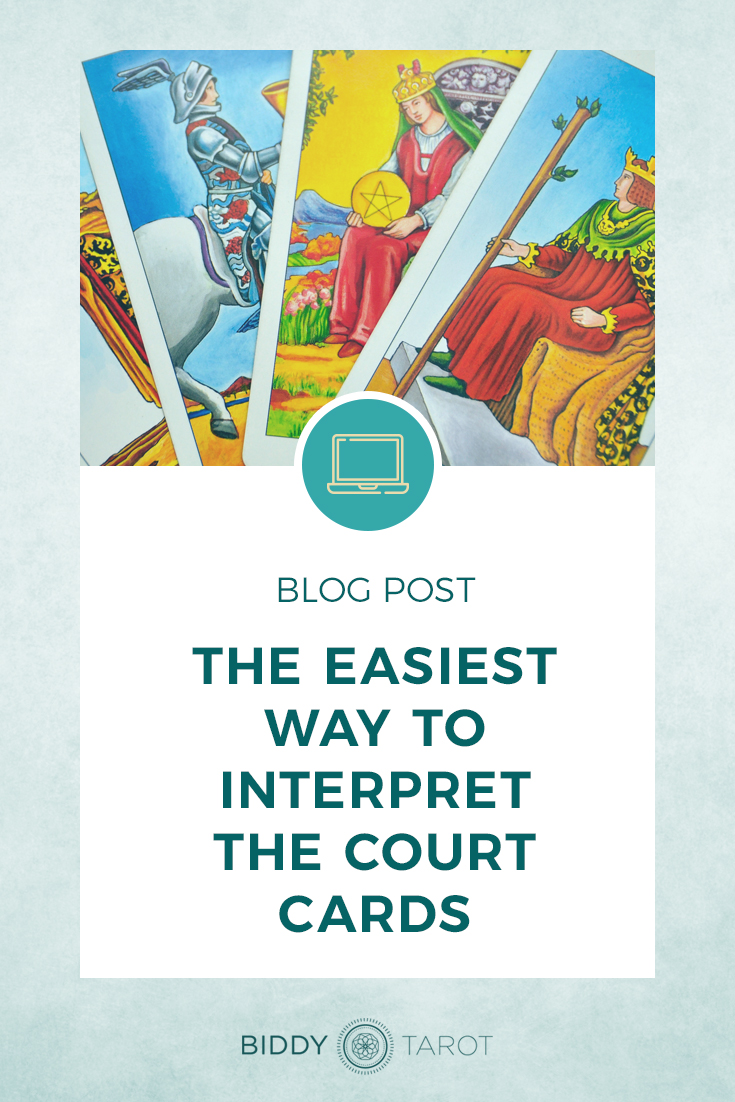 The Easiest Way to Interpret the Court Cards | Biddy Tarot