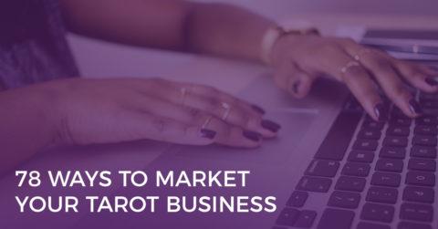78 Ways to Market Your Tarot Business