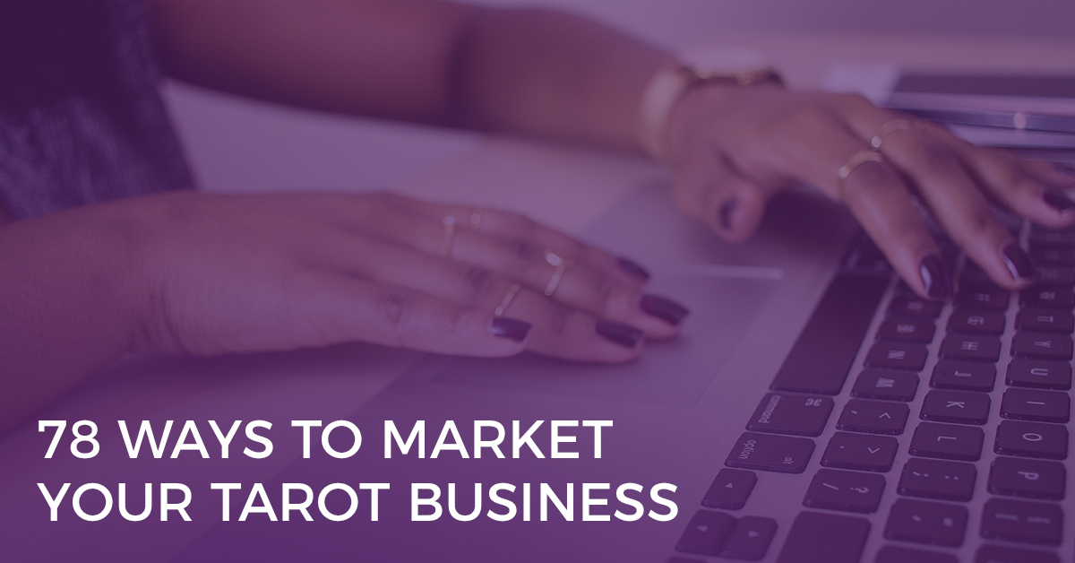 78 Ways to Market Your Tarot Business