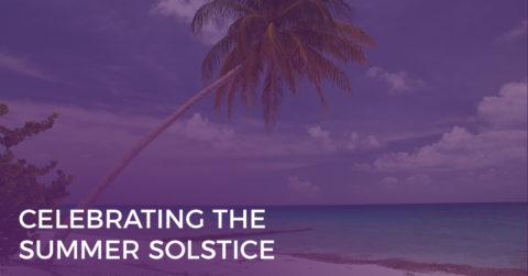 Celebrating the Summer Solstice