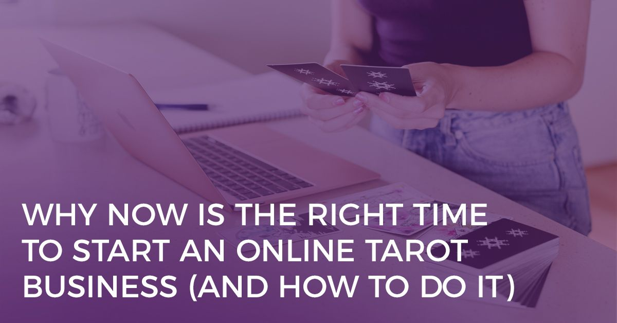 Why is now the right time to start an online tarot business?