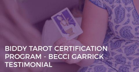 Biddy Tarot Certification Program Testimonial - Becci Garrick