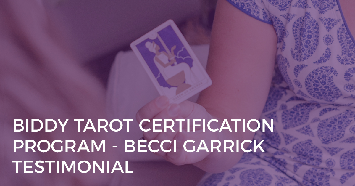 Biddy Tarot Certification Program Testimonial - Becci Garrick