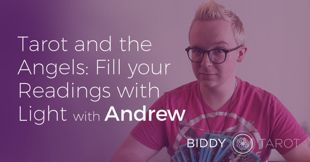 FB-Blog-20160707-tarot-and-the-angels-fill-your-readings-with-light-with-andrew